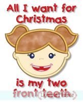 All I Want for Christmas is my Two Front Teeth Applique Girl 4x4 5x7 6x10