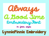 Always a Good Time Bold Script Embroidery Font -- 4 sizes