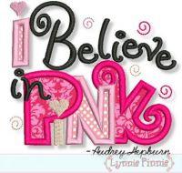 I Believe in Pink Applique 4x4 5x7 6x10 7x11
