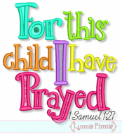For This Child I Have Prayed Applique 4x4 5x7 6x10 7x11