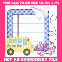 PRINTABLE Design File Back to School Bus and Paper Airplane Frame (NOT an embroidery file)