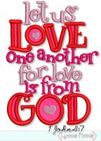 Let Us Love 1 John 4:7 Applique 4x4 5x7 6x10 SVG