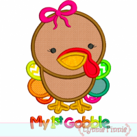 My First Gobble Baby Turkey Girl Applique 4x4 5x7 6x10