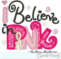 I Believe in Pink - Breast Cancer Ribbon Applique 4x4 5x7 6x10 7x11