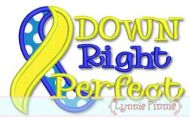 Down Right Perfect Down Syndrome Awareness Applique 4x4 5x7